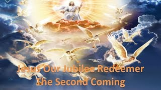 Jesus Our Jubilee Redeemer - The Second Coming