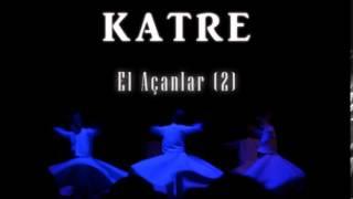 KATRE - EL AÇANLAR (2)