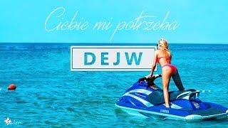 Dejw   Ciebie Mi Potrzeba (Official Video) DISCO POLO 2016