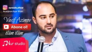 Vasif Azimov olum olum 2016 YENI /HIT