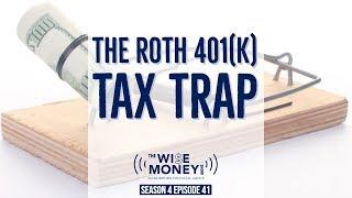 The Roth 401(k) Tax Trap