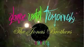 Dance Until Tomorrow - The Jonas Brothers