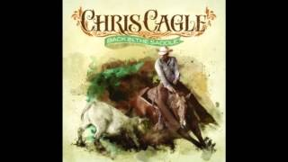 Chris Cagle - Let There Be Cowgirls