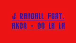 Oh La La J Randall feat. Akon [HOT RNB SONG 2010/2011]