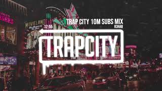Trap Mix | R3HAB Trap City 10M Subscribers Mix