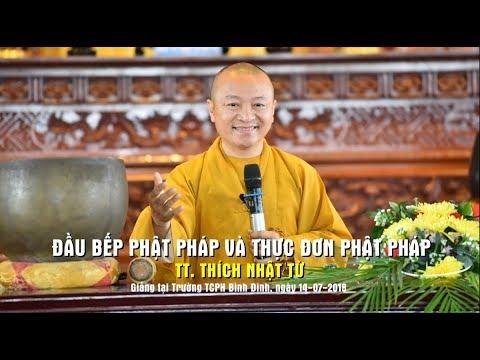 Đầu bếp Phật pháp và thực đơn Phật pháp - TT. Thích Nhật Từ