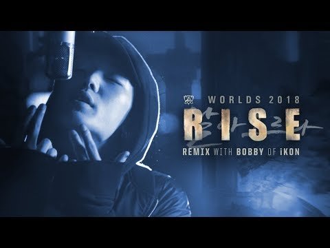 RISE Remix ft. BOBBY (바비) of iKON | Worlds 2018 - League of Legends (видео)