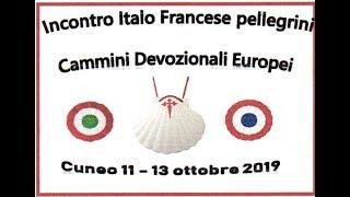Incontro pellegrini Italo francese a Cuneo 11- 13 ottobre 2019