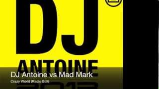 DJ Antoine vs Mad Mark - Crazy World (Radio Edit)