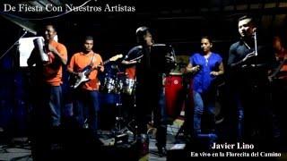 Javier Lino y su Conjunto Artes de Panama en vivo ( De Fiesta con Nuestros Artistas )