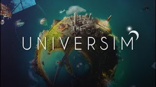 The Universim 2019 - Wielding Awesome God Powers Building a Society!
