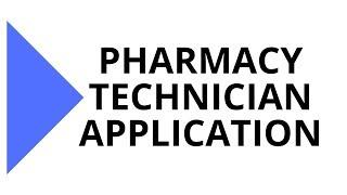 TUTORIAL - Initial Pharmacy Technician Application