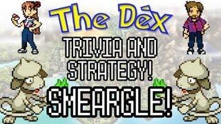 Smeargle  - (Pokémon) - The Dex! Smeargle! Episode 30!