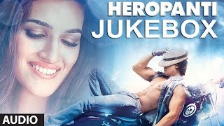 Full Songs - Jukebox - Heropanti