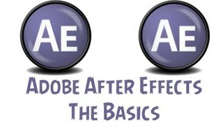 Adobe After Effects CS6 For Beginners - The Basics