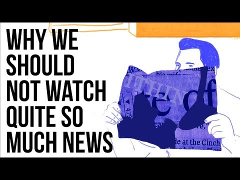 Why Watching Too Much News Is Bad For You