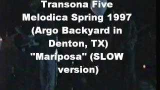 Transona Five - Mariposa (slow version) - Spring 1997