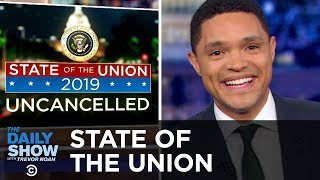 State of the Union 2019: Uncancelled – LIVE | The Daily Show