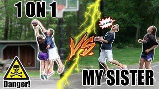 DANGEROUS 1 ON 1 BASKETBALL VS MY SISTER! (FOULING ALLOWED)