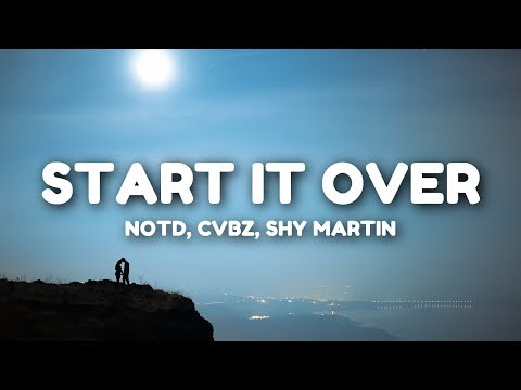 NOTD - Start It Over (Lyrics) ft. CVBZ, Shy Martin