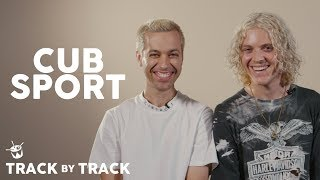 Cub Sport Album Track By Track | 'Sometimes' To 'Party Pill'