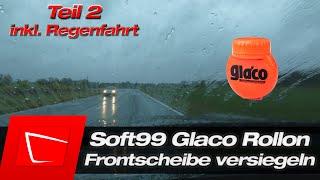 Frontscheibe versiegeln Soft99 Glaco Rollon Anleitung inkl. Scheibe vorbereiten auf Versiegelung #2