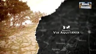 Dawne Szlaki Imperium Rzymskiego – VIA AQUITANIA ( HD )
