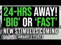 'BIG' or 'FAST' STIMULUS: IN 24-HRS $2000 STIMULUS CHECK UPDATE & STIMULUS PACKAGE UPDATE 1/21/21