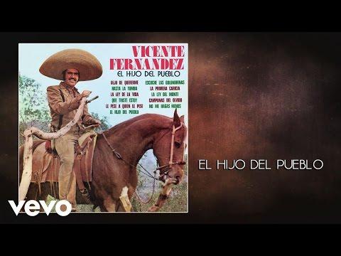 Vicente Fernández - El Hijo del Pueblo (Audio)