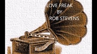 Rob Stevens – Love Freak