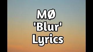 MØ   Blur (Lyrics)