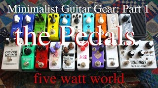 Minimalist Guitar Gear: Pt 1, The Pedals Or How To Clean Off The Pedal Shelf