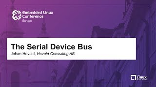 The Serial Device Bus - Johan Hovold, Hovold Consulting AB