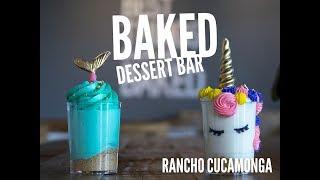 Baked Dessert Bar Is Rancho Cucamonga