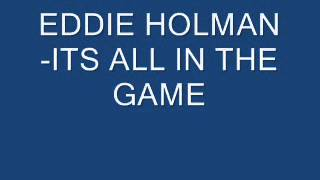 EDDIE HOLMAN ITS ALL IN THE GAME