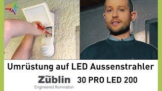 Umrüstung auf LED Aussenstrahler Züblin 30 PRO LED 200