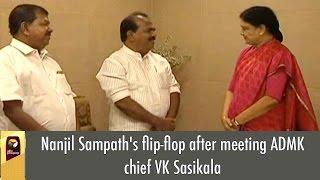 Nanjil Sampaths Flipflop After Meeting ADMK Chief VK Sasikala