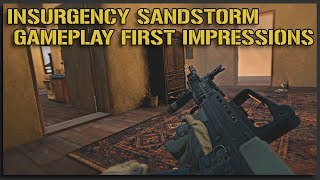 My FIRST Impressions + Gameplay of Insurgency Sandstorm