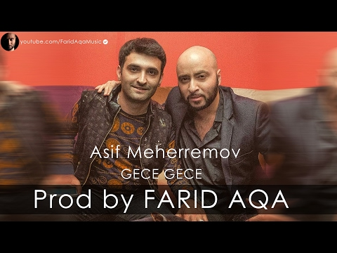 Asif Meherremov - Gece Gece (Prod by FARID AQA) mp3 yukle - mp3.DINAMIK.az