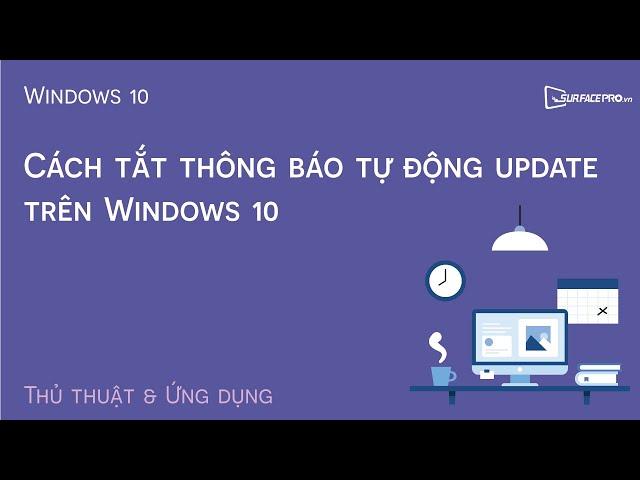 Cách tắt thông báo tự động update trên Windows 10