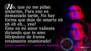 Amor Valiente (Letra) - Emilio Osorio feat. Joaquin Bondoni (Video)