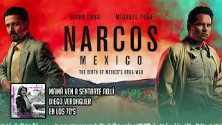 Narcos: Mexico   Diego Verdaguer   Mamá Ven A Sentarte Aquí (Official Soundtrack)