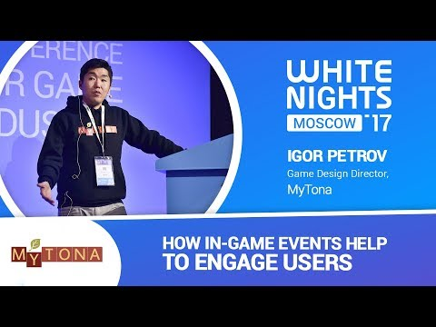 Igor Petrov (MyTona) - How In-game Events Help to Engage Users