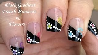 Black Gradient French Manicure - Dotting Tool Floral Nail Art Tutorial