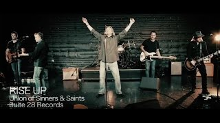 The Union of Sinners & Saints: Rise Up