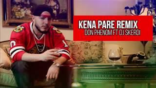 Don Phenom   Kena Pare (DJ Skerdi Remix )