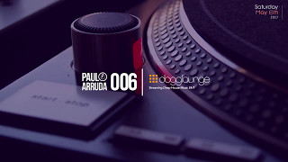 DJ Paulo Arruda LIVE on Dogglounge Deep House Radio – Podcast 06