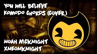 You Will Believe - Komodo Chords (Cover) - Noah McKnight, xNeonKnight