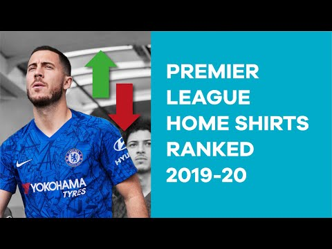 Ranking The 2019-20 Premier League Home Shirts From Worst To Best