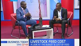 Why animal feeds are expensive in Kenya | Business Today Discussion (Part 1)